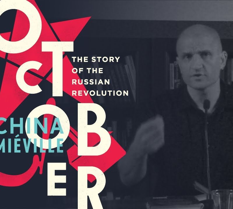 October and its Relevance: A Discussion with China Miéville