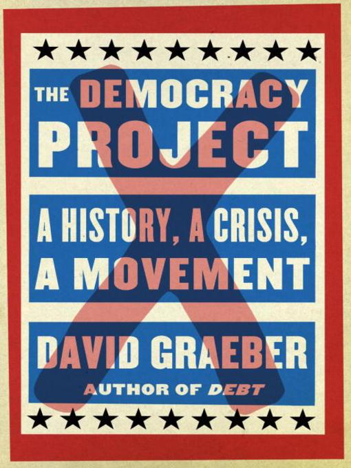 David Graeber's Democracy Project: A Review